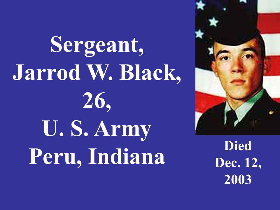 Corporal Jonathan F. Blair, 21, U. S. Army, Fort Wayne, Indiana Died November 19, 2005