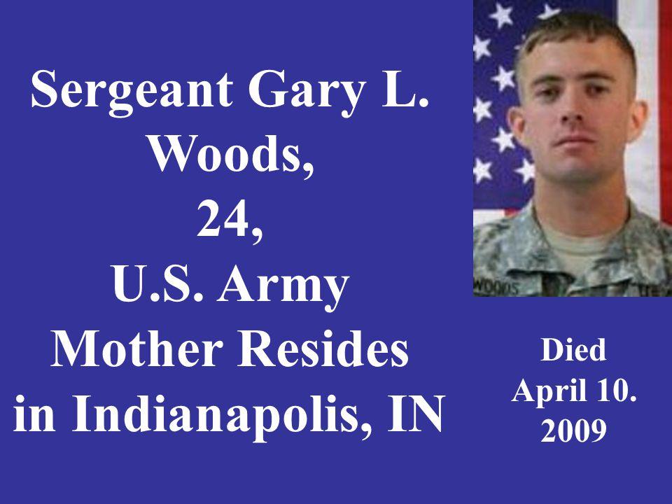 Cpl Ryan A. Woodward, 22, U.S. Army, Ft. Wayne, Indiana Died September 8, 2007