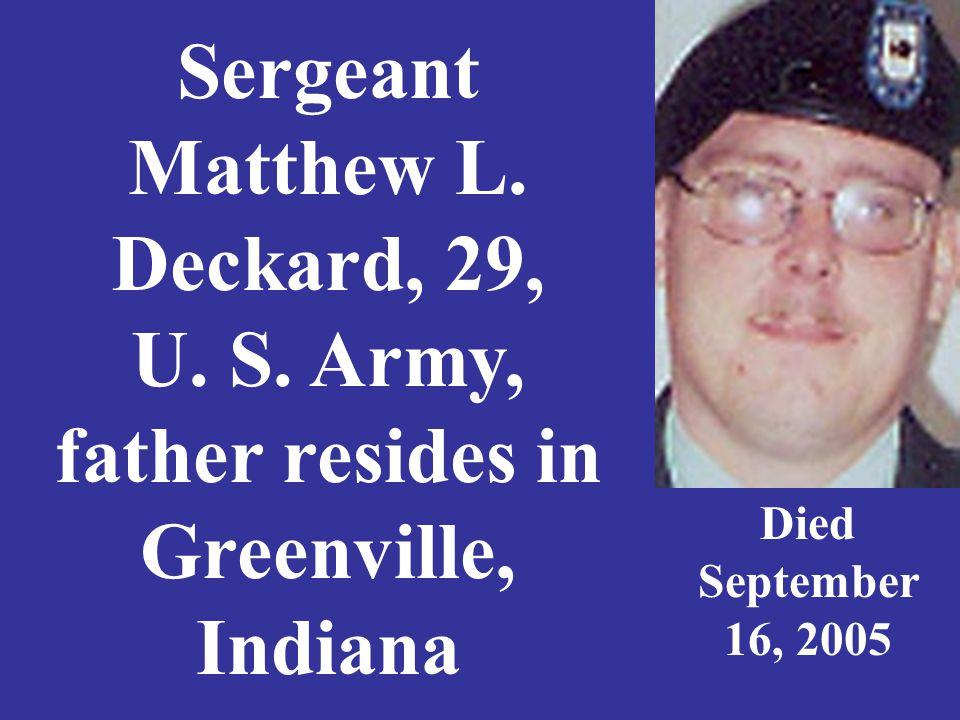 Sergeant Matthew L. Deckard, 29, U. S.