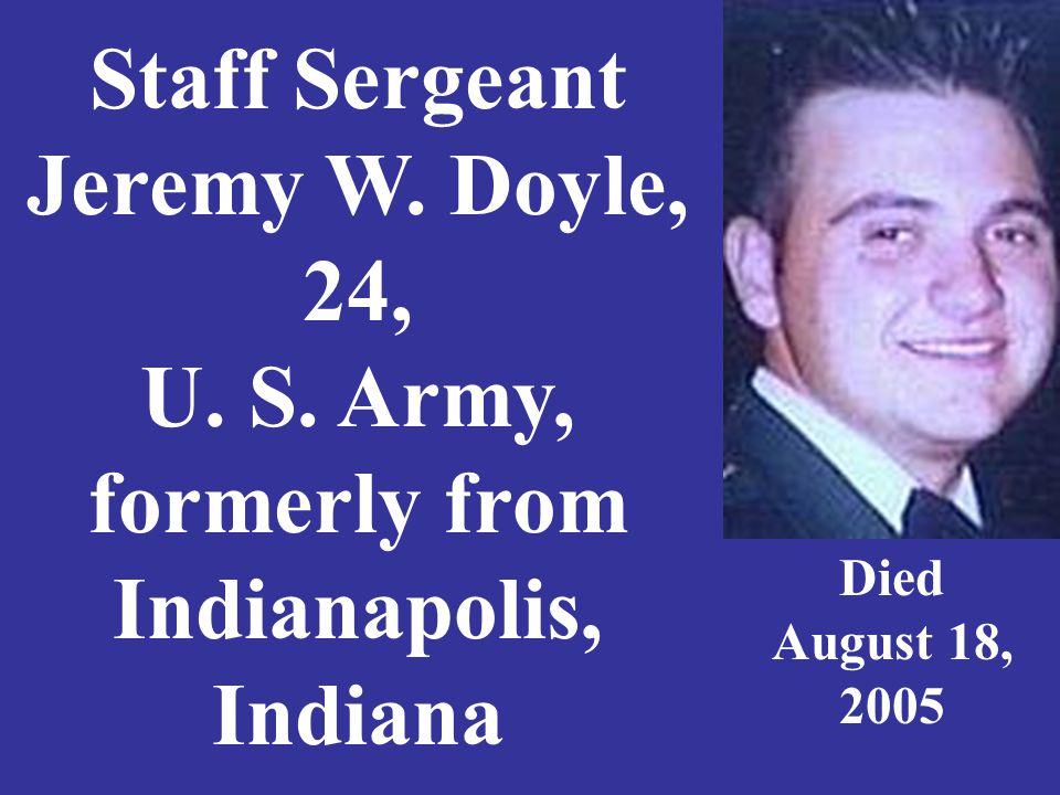 Staff Sergeant Jeremy W. Doyle, 24, U. S.