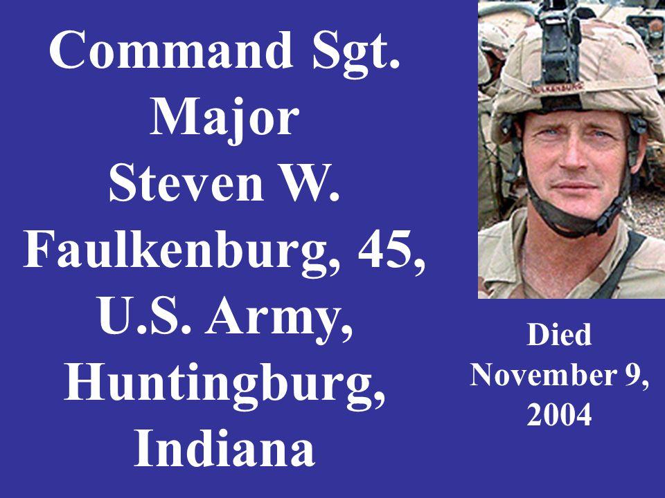 Sergeant James D. Faulkner, 23, U. S. Army, Clarksville, Indiana Died September 8, 2004