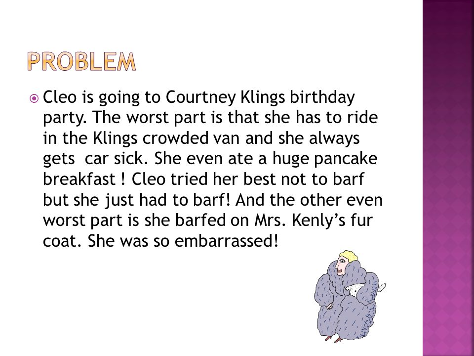  Cleo is going to Courtney Klings birthday party.