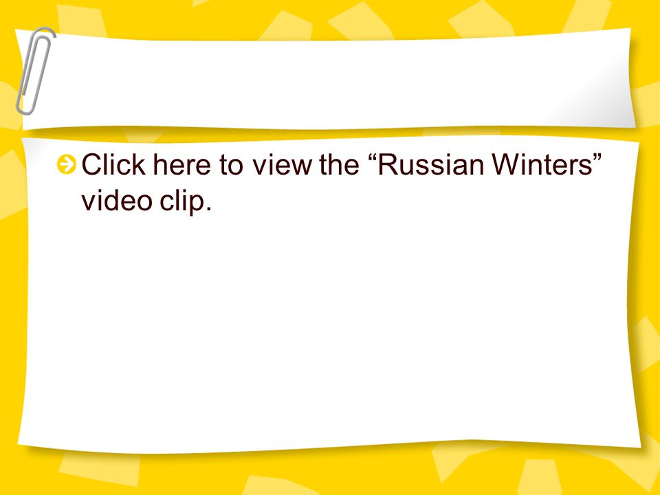 """Click here to view the """"Russian Winters"""" video clip."""
