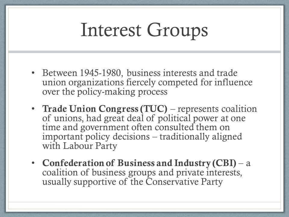 Interest Groups Between 1945-1980, business interests and trade union organizations fiercely competed for influence over the policy-making process Tra