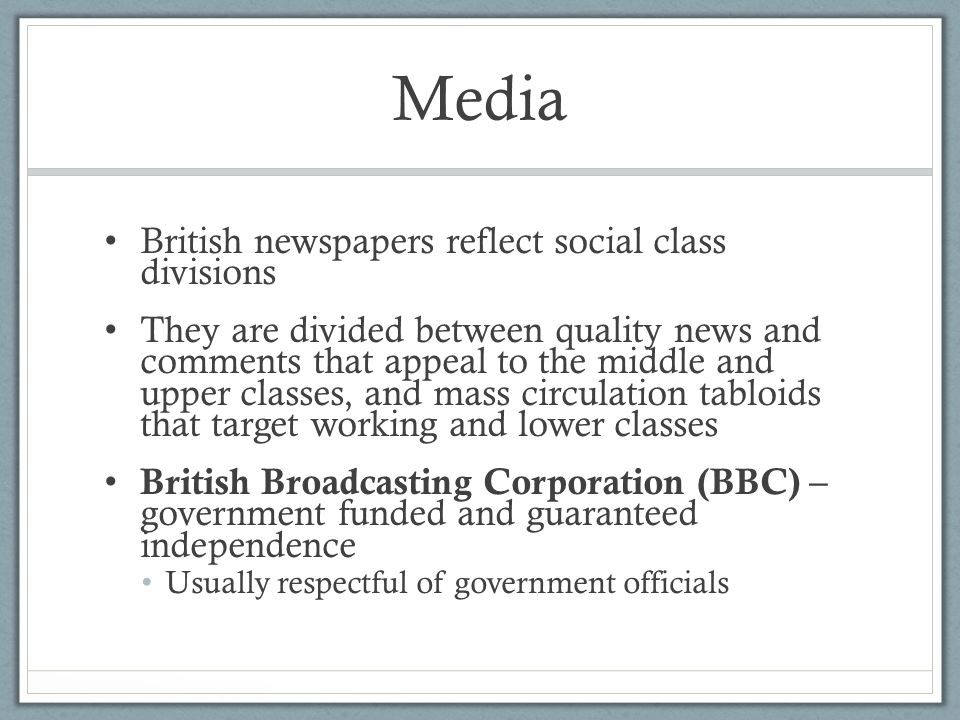 Media British newspapers reflect social class divisions They are divided between quality news and comments that appeal to the middle and upper classes