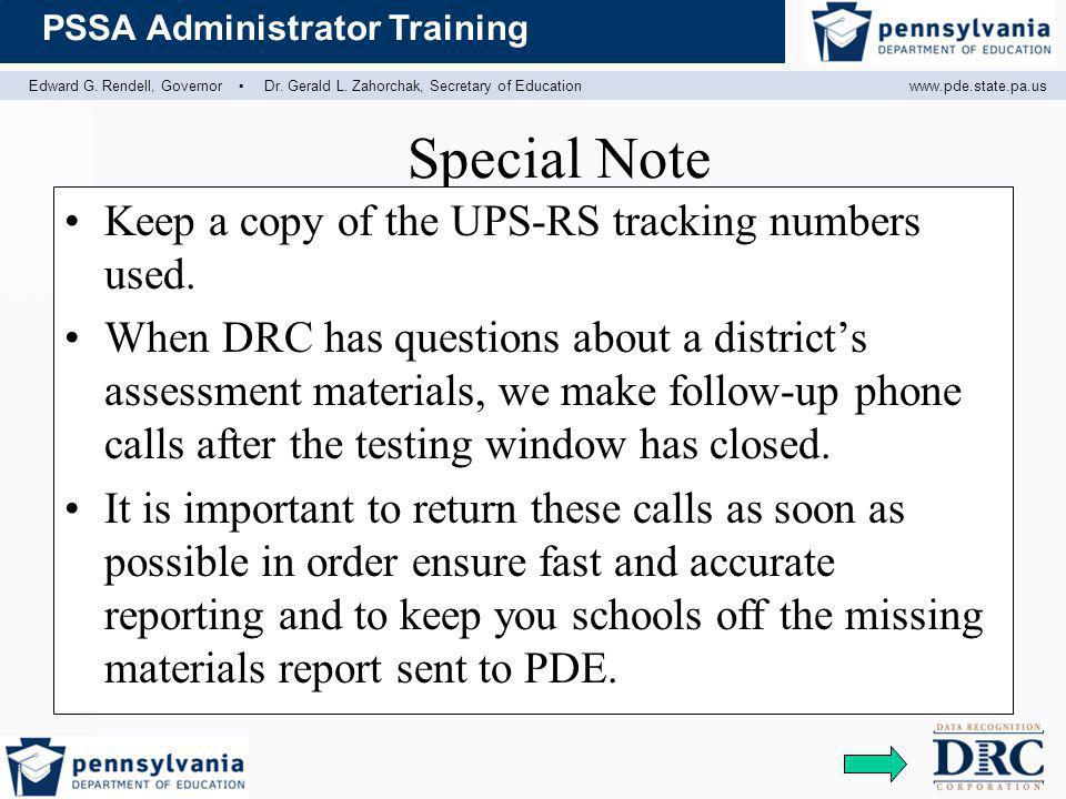 Edward G. Rendell, Governor ▪ Dr. Gerald L. Zahorchak, Secretary of Educationwww.pde.state.pa.us PSSA Administrator Training Special Note Keep a copy