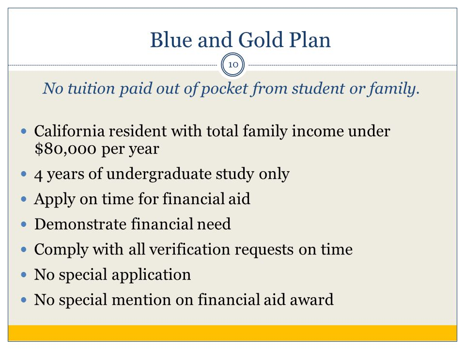 Blue and Gold Plan No tuition paid out of pocket from student or family.