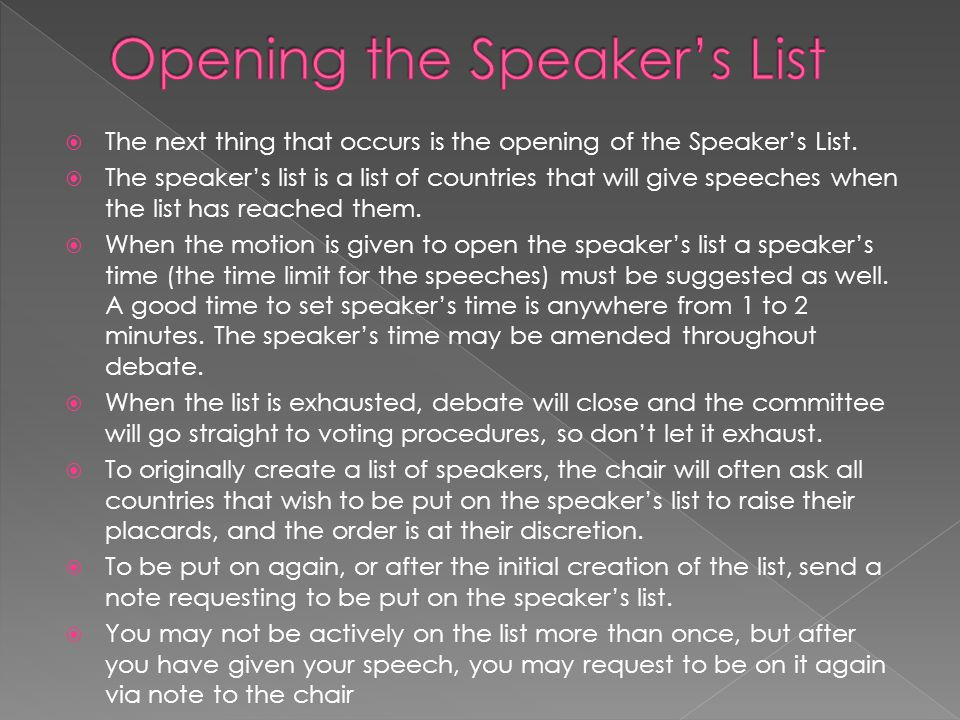  The next thing that occurs is the opening of the Speaker's List.