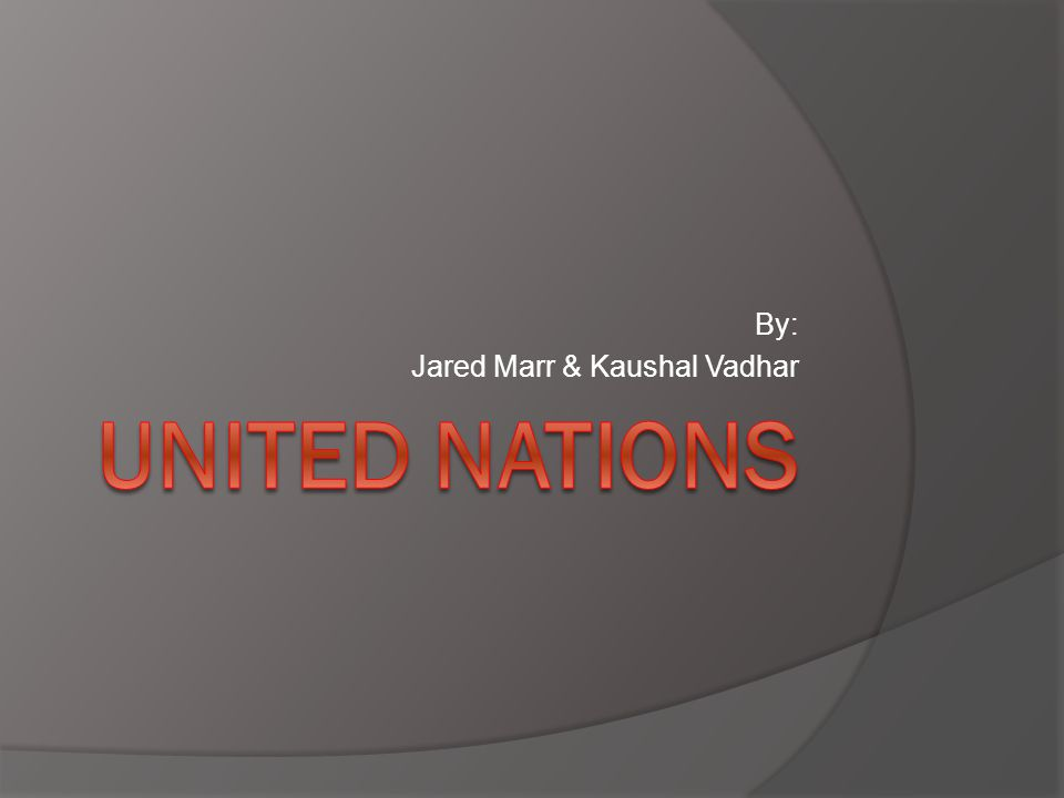 By: Jared Marr & Kaushal Vadhar