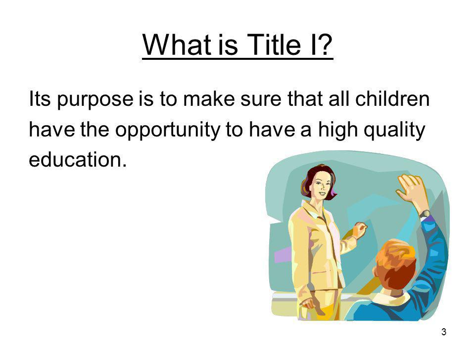 14 As a Parent You're Part of the Title I Team You know your child best, so it's up to you to: share information about your child's interest and abilities with teachers; know whether your child's needs are being met; speak up if you notice any problems (but don't criticize the school, its teachers or principal in front of your child.)