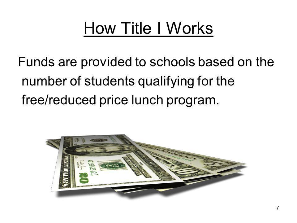 8 How Title I Works In Title I schools teachers, administrators, other school staff, and parents work to: identify students most in need of educational help; set goals for improvement; measure student progress; develop programs that add to regular classroom instruction; and involve parents in all aspects of the program.