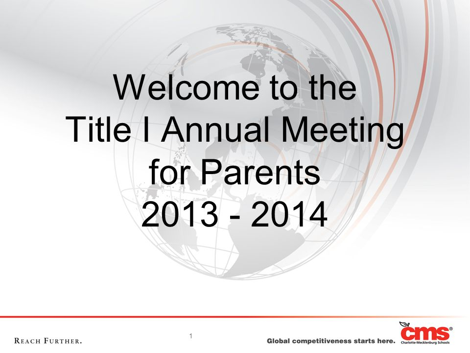1 Welcome to the Title I Annual Meeting for Parents 2013 - 2014