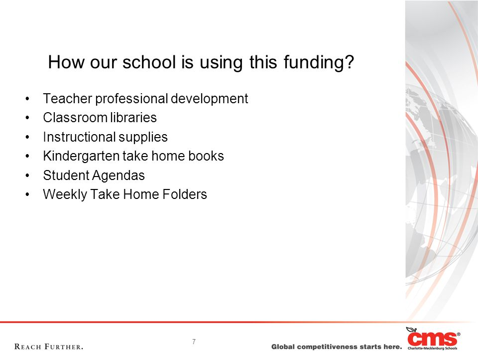 7 How our school is using this funding? Teacher professional development Classroom libraries Instructional supplies Kindergarten take home books Stude