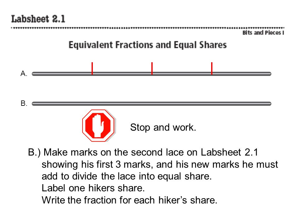 B.) Make marks on the second lace on Labsheet 2.1 showing his first 3 marks, and his new marks he must add to divide the lace into equal share. Label