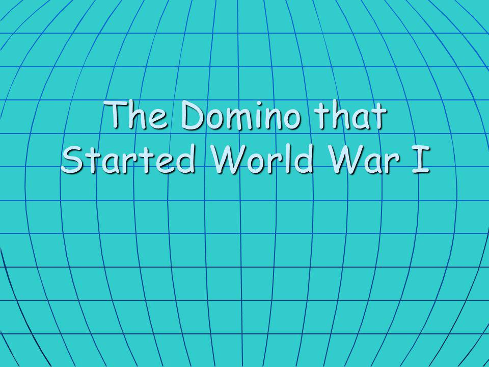 The Domino that Started World War I