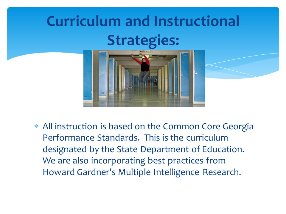  All instruction is based on the Common Core Georgia Performance Standards.