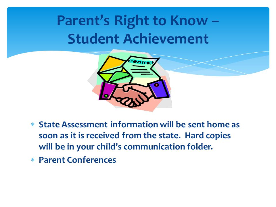  State Assessment information will be sent home as soon as it is received from the state.