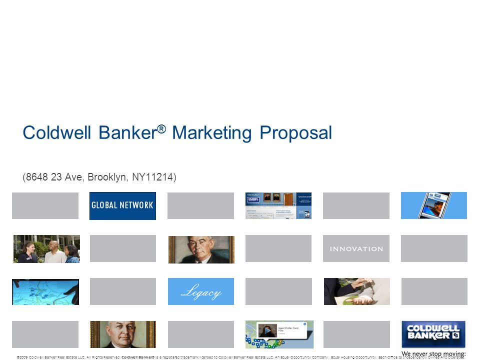 Coldwell Banker ® Marketing Proposal ( Ave, Brooklyn, NY11214) © 2009 Coldwell Banker Real Estate LLC.