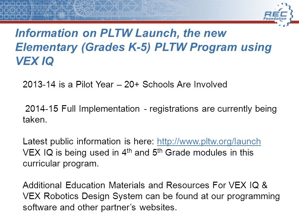 VEX EDUCATION INFORMATION & HELPFUL RESOURCES As of 11.20.2013 The VEX IQ Platform and VEX Robotics Design System are both developed to help educators meet the rigorous standards-based needs of the 21 st Century Classroom in dynamic and flexible ways.
