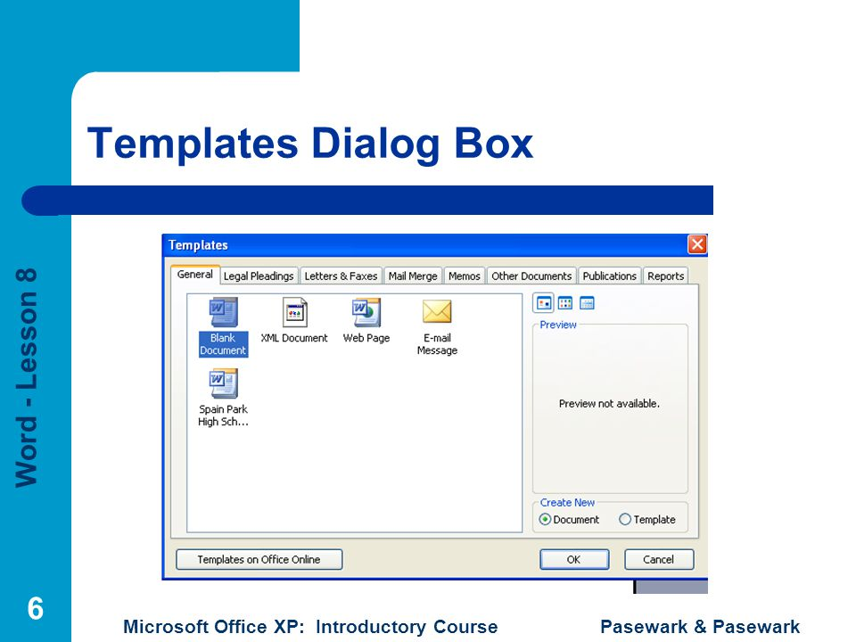 Word - Lesson 8 Microsoft Office XP: Introductory Course Pasewark & Pasewark 6 Templates Dialog Box