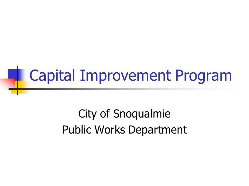 Capital Improvement Program City of Snoqualmie Public Works Department