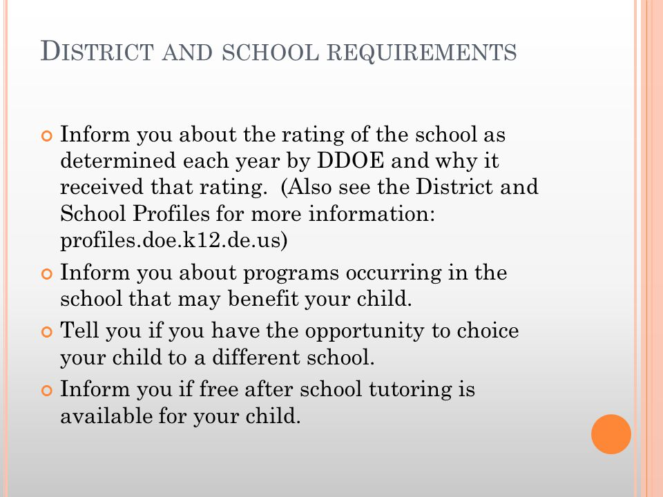 D ISTRICT AND SCHOOL REQUIREMENTS Inform you about the rating of the school as determined each year by DDOE and why it received that rating.