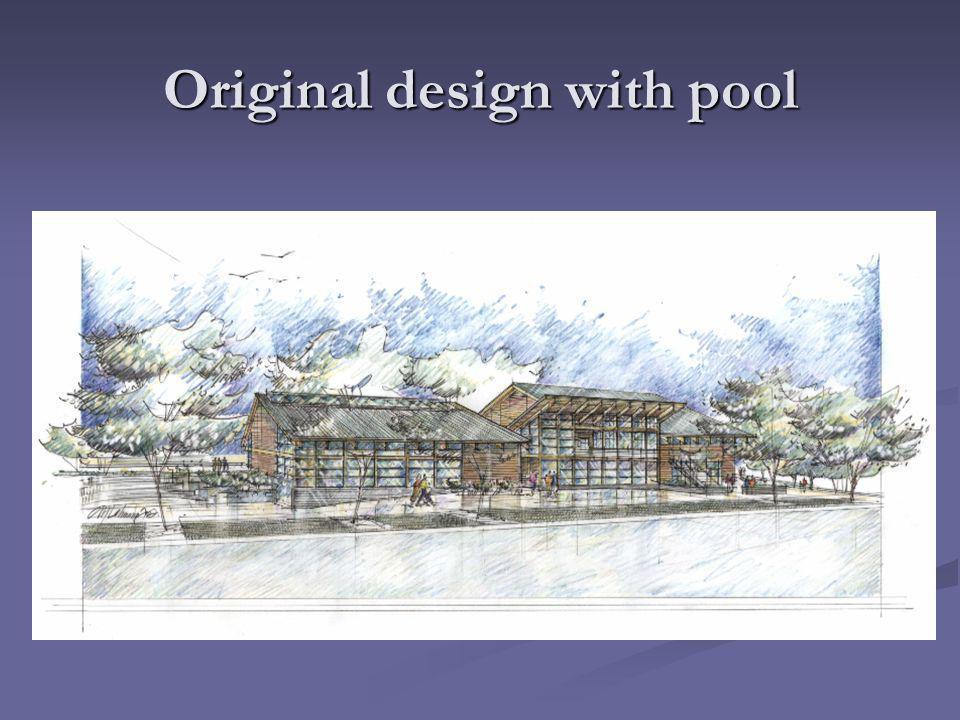 Original design with pool