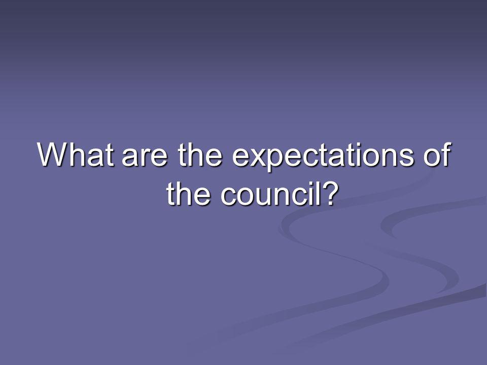 What are the expectations of the council