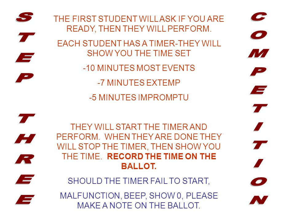 THE FIRST STUDENT WILL ASK IF YOU ARE READY, THEN THEY WILL PERFORM.
