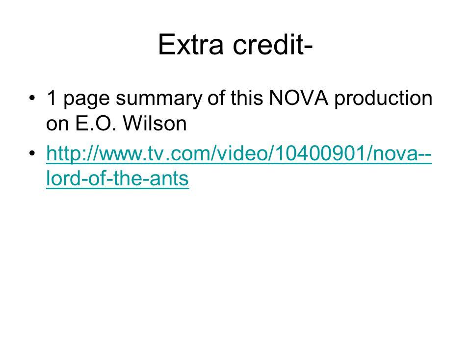 Extra credit- 1 page summary of this NOVA production on E.O. Wilson http://www.tv.com/video/10400901/nova-- lord-of-the-antshttp://www.tv.com/video/10