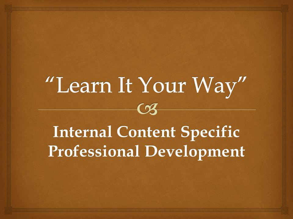 Internal Content Specific Professional Development
