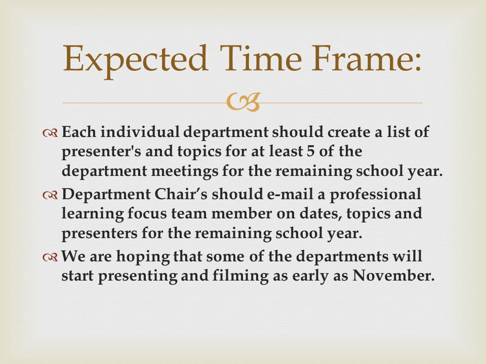   Each individual department should create a list of presenter s and topics for at least 5 of the department meetings for the remaining school year.