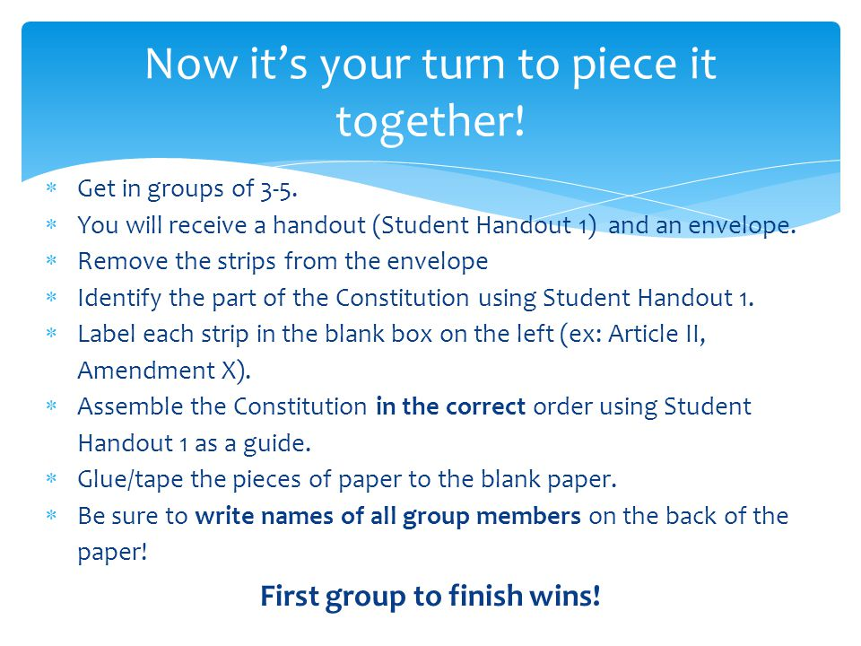 Now it's your turn to piece it together. Get in groups of 3-5.
