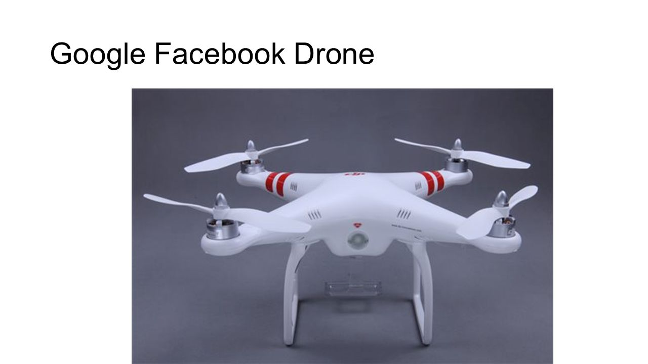 Google Facebook Drone