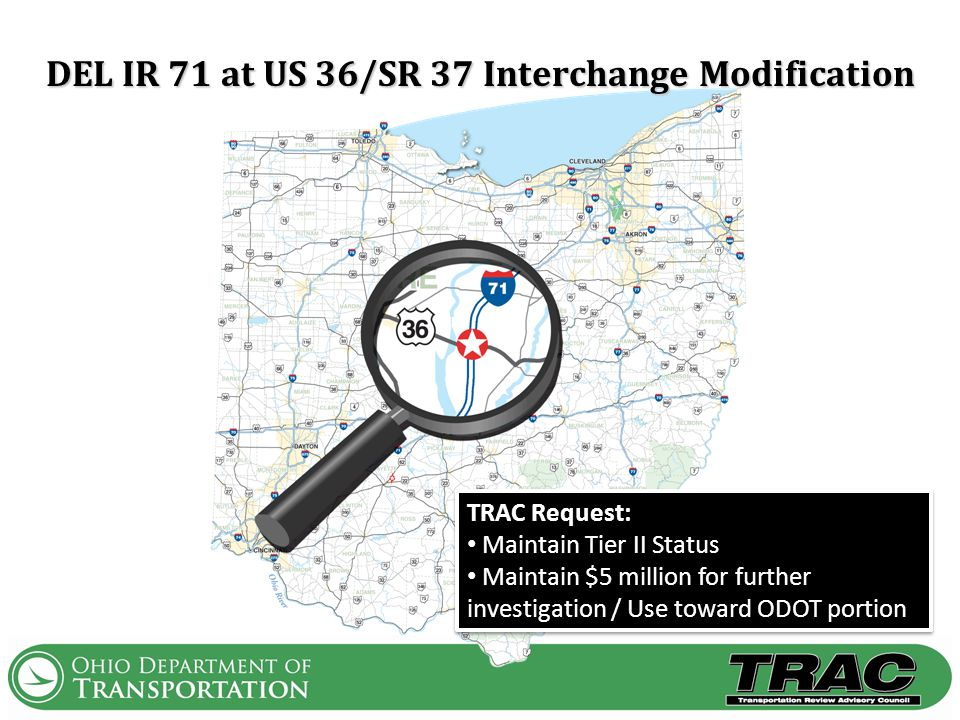 TRAC Request: Maintain Tier II Status Maintain $5 million for further investigation / Use toward ODOT portion TRAC Request: Maintain Tier II Status Ma