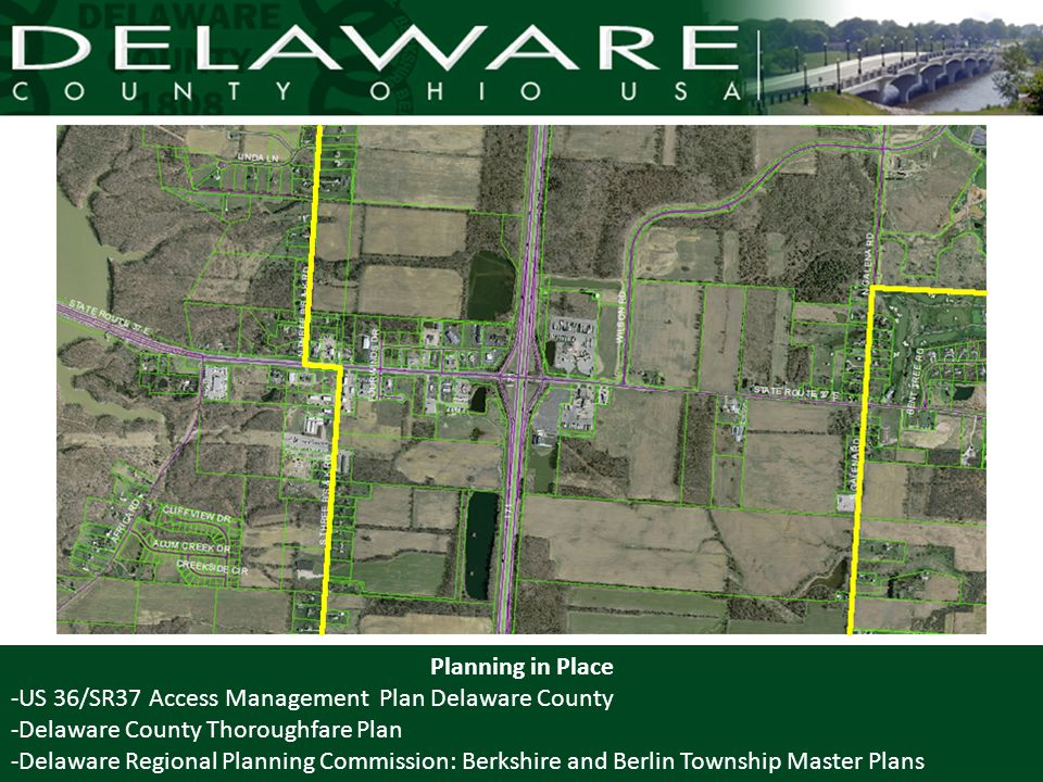 Planning in Place -US 36/SR37 Access Management Plan Delaware County -Delaware County Thoroughfare Plan -Delaware Regional Planning Commission: Berksh