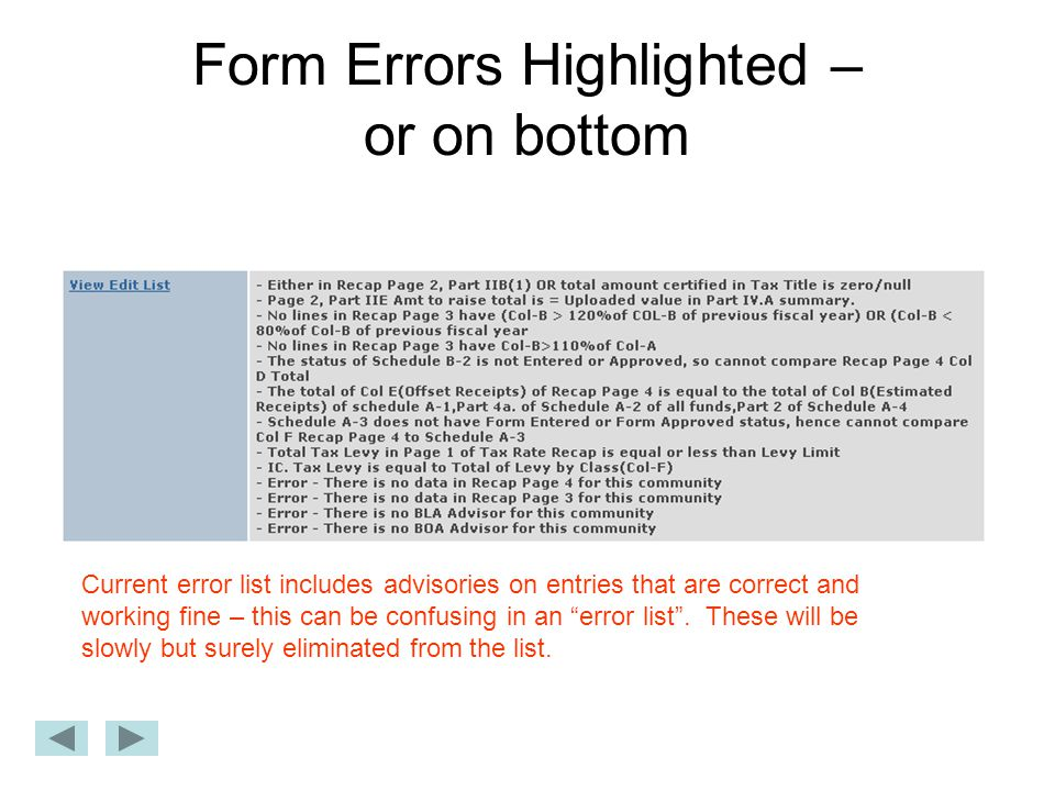 Form Errors Highlighted – or on bottom Current error list includes advisories on entries that are correct and working fine – this can be confusing in an error list .