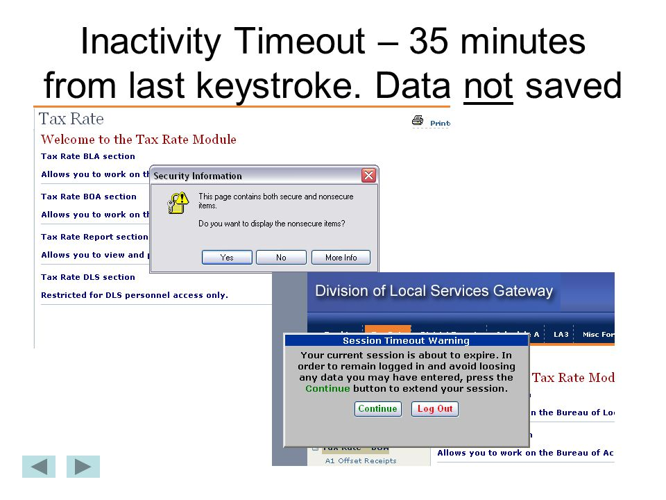 Inactivity Timeout – 35 minutes from last keystroke. Data not saved