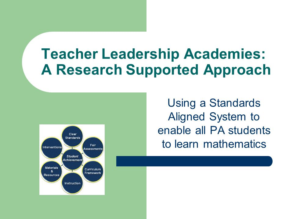 Appointment of Teacher Leaders 1-2 teacher leaders from each district building are appointed to participate in the IU-based TLA – Secondary: at least 1 from middle and 1 from high school with option for two from each level – Elementary: 1 or 2 teachers from each elementary building