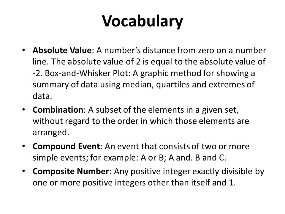 Vocabulary Absolute Value: A number's distance from zero on a number line.