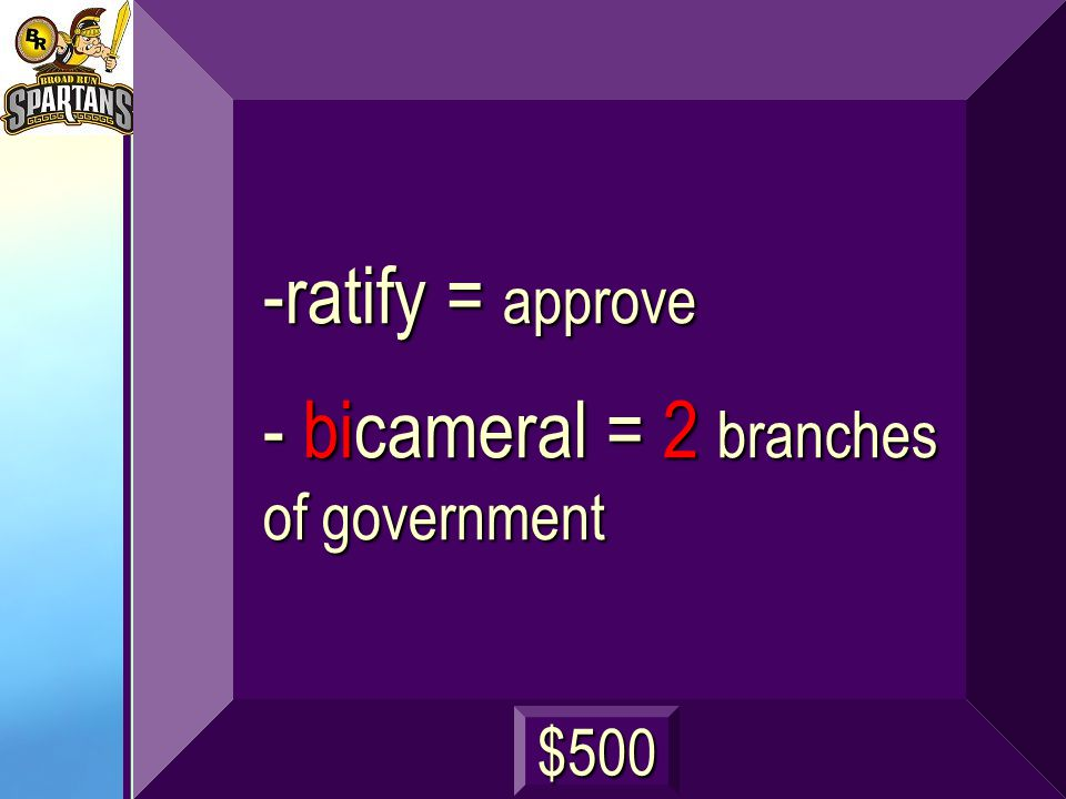 What do the words 'ratify' and 'bicameral' mean? next