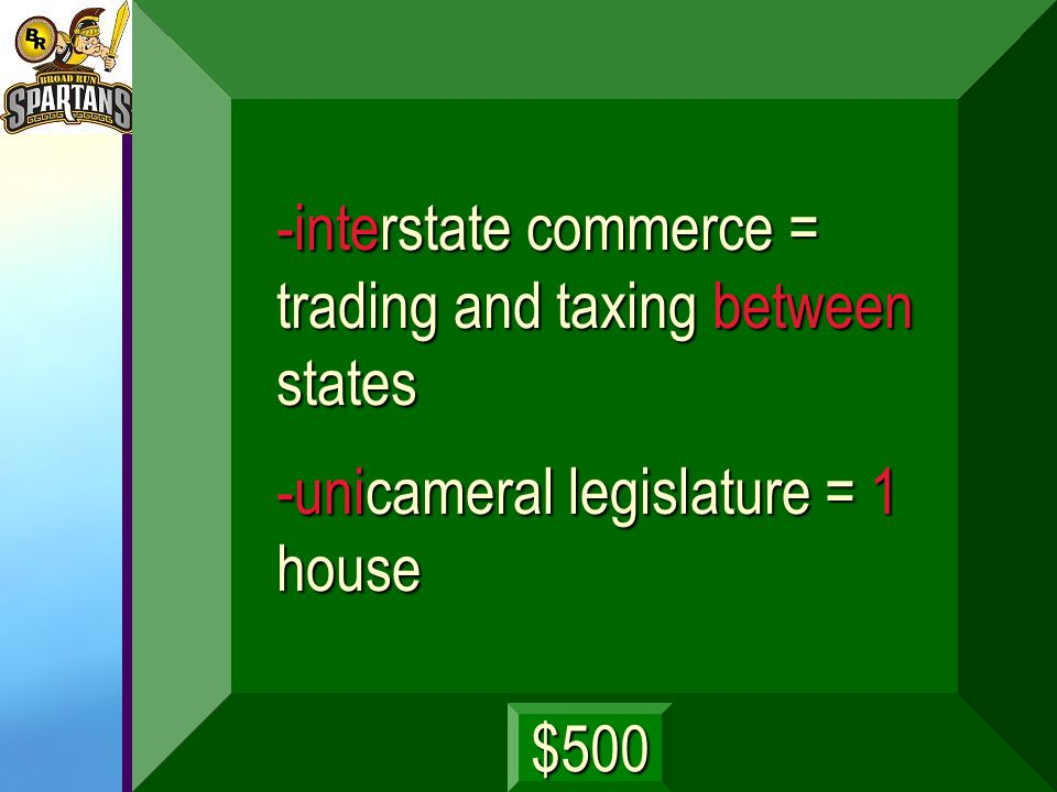 What is 'interstate commerce' and 'unicameral legislature'? next
