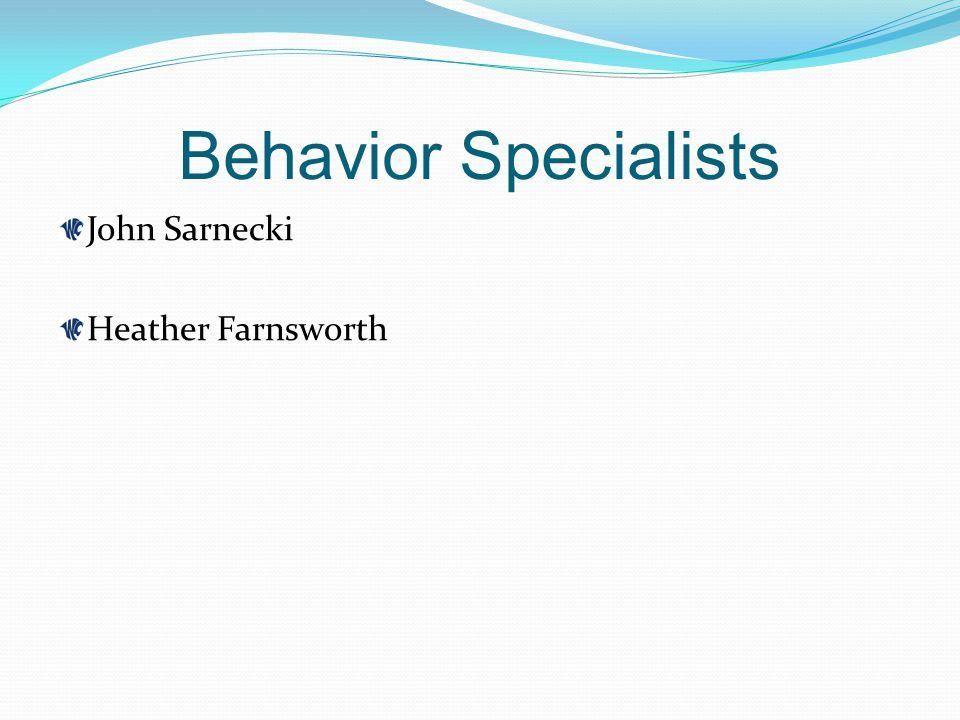 Behavior Specialists John Sarnecki Heather Farnsworth