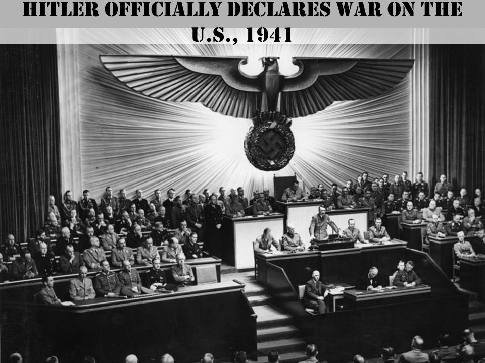 Hitler officially declares war on the U.S., 1941