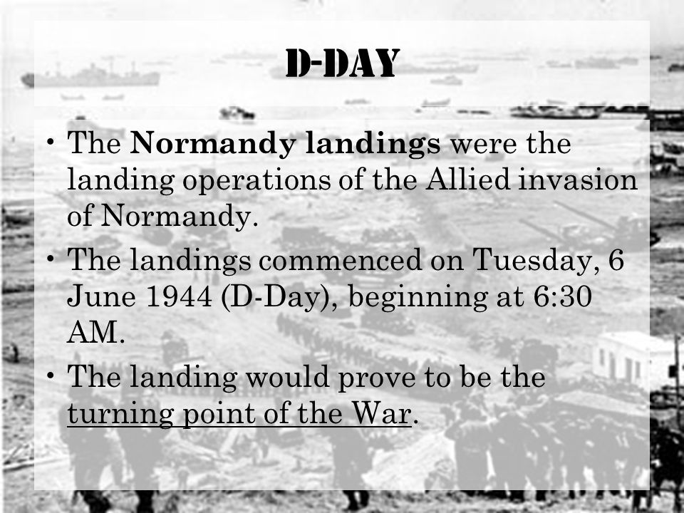 D-Day The Normandy landings were the landing operations of the Allied invasion of Normandy.