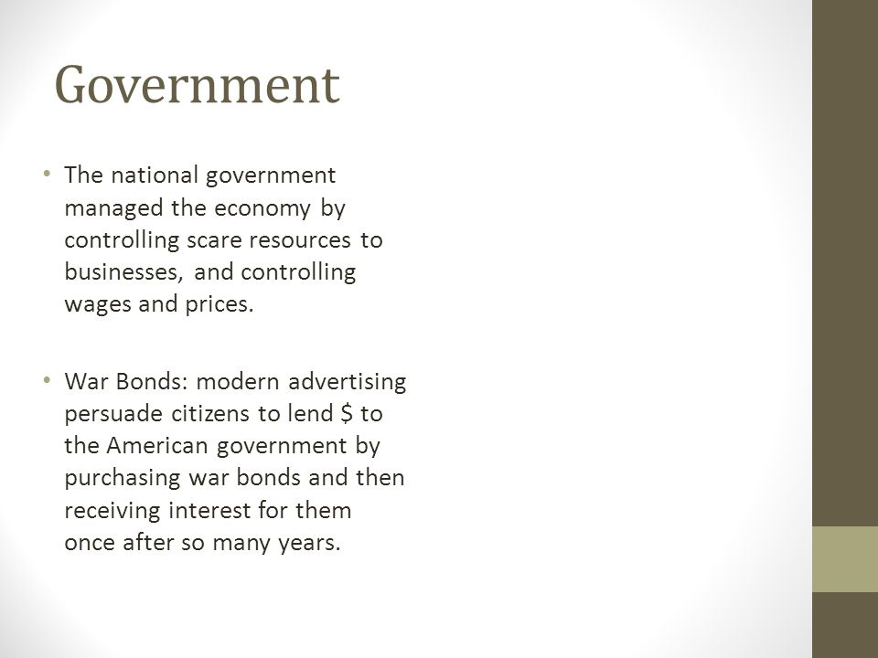 Government The national government managed the economy by controlling scare resources to businesses, and controlling wages and prices.