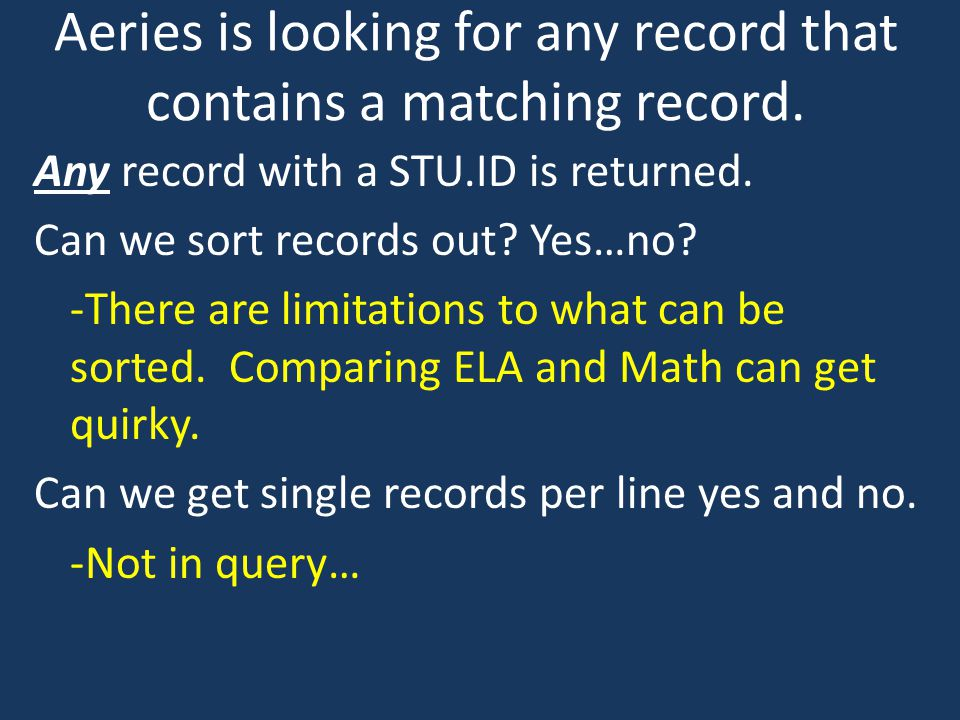 Aeries is looking for any record that contains a matching record.