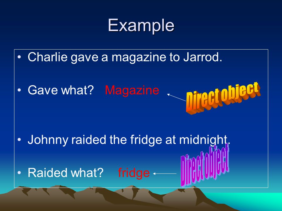Example Charlie gave a magazine to Jarrod. Gave what.