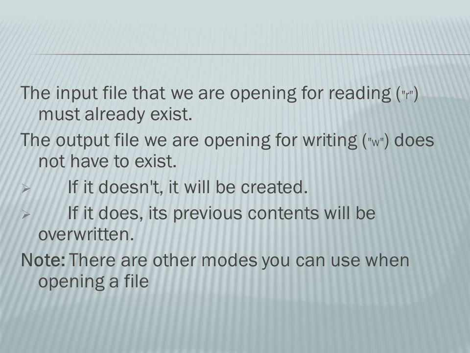 The input file that we are opening for reading ( r ) must already exist.