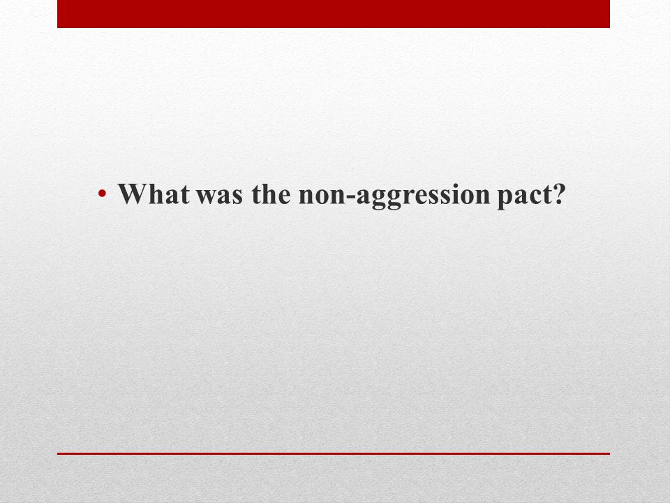 What was the non-aggression pact?